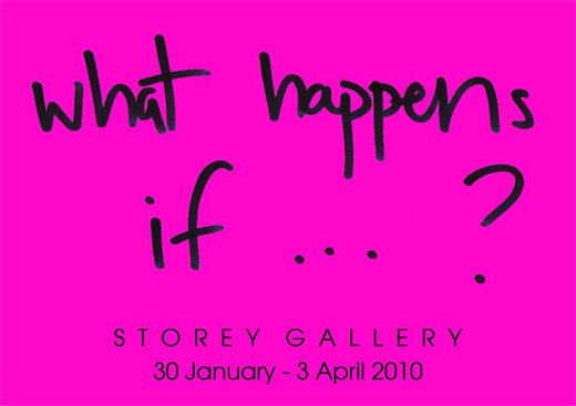 Storey Gallery - what happens if ... ?